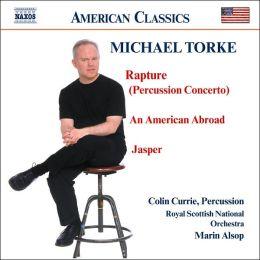 Torke: Rapture, An American Abroad, Jasper