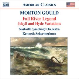 Gould: Fall River Legend; Jekyll and Hyde Variations