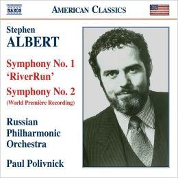 Stephen Albert: Symphonies Nos. 1 & 2