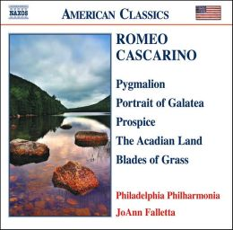 Romeo Cascarino: Pygmalion; Portrait of Galatea; Prospice; The Acadian Land; Blades of Grass