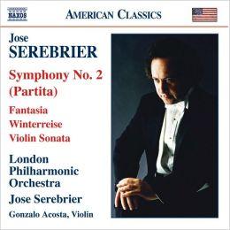 José Serebrier: Symphony No. 2; Fantasia; Sonata for Violin; Winterreise