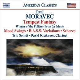 Paul Moravec: Tempest Fantasy; Mood Swings; B.A.S.S. Variations; Scherzo