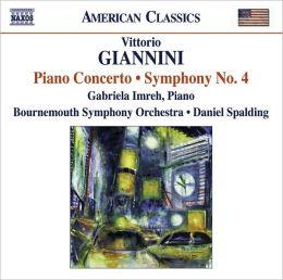 Vittorio Giannini: Piano Concerto; Symphony No. 4
