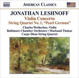 Jonathan Leshnoff: Violin Concerto; String Quartet No. 1