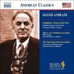 David Amram: Symphony - Songs of the Soul; Shir L'erev Shabbat; The Final Ingredient