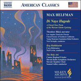 Max Helfman: Di Naye Hagode; Hag Habikkurim; The Holy Ark