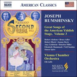 Joseph Rumshinsky: Great Songs of the Yiddish Stage, Vol. 3