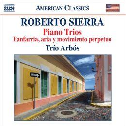 Roberto Sierra: Piano Trios