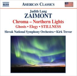 Judith Lang Zaimont: Chroma; Elegy; Stillness