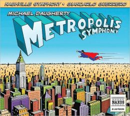Michael Daugherty: Metropolis Symphony