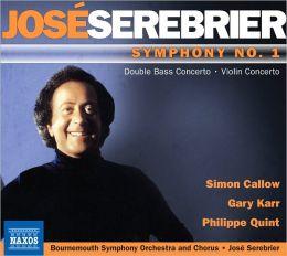 José Serebrier: Symphony No. 1; Violin Concerto