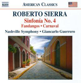 Roberto Sierra: Sinfonía No. 4; Fandangos; Carnaval