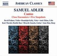 Samuel Adler: Cantos; Close Encounters; Five Snapshots