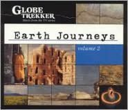 Globe Trekker: Earth Journeys, Vol. 2