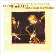 Disorder at the Border: The Music of Coleman Hawkins
