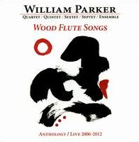 Wood Flute Songs: Anthology/Live 2006–2012