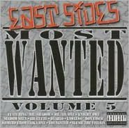 East Side's Most Wanted, Vol. 5