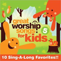Great Worship Songs for Kids, Vol. 5