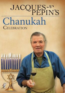 Jacques Pepin's Chanukah Celebration