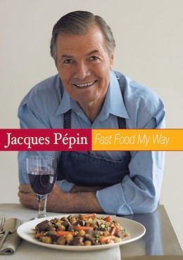 Jacques Pepin: Fast Food My Way