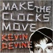 Make the Clocks Move [Bonus Tracks]