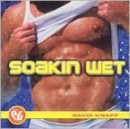 Party Groove: Soakin Wet