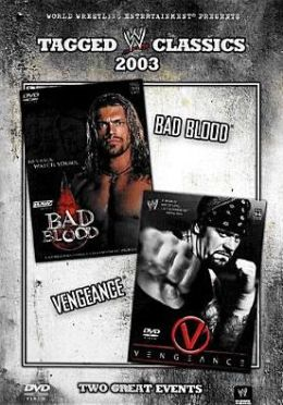 Wwe Tagged Classics 2003: Bad Blood & Vengeance