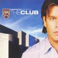Perfecto Presents: The Club Mixed by Paul Oakenfold