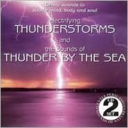 Electrifying Thunderstorms/Sounds of Thunder by the...