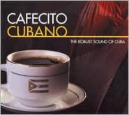 Cafecito Cubano: The Robust Sound of Cuba