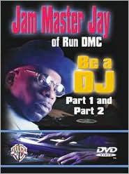 Jam Master Jay of Run Dmc: Be a Dj