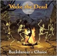 Buchdancers Choice (Wake The Dead)