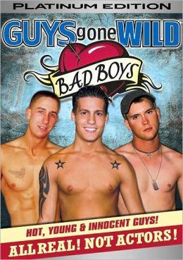 Guys Gone Wild: Bad Boys
