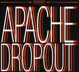 Apache Dropout [Family Vineyard Bonus Tracks]
