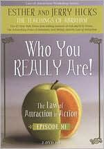 The Law of Attraction in Action: Episode 11 - Who You Really Are!