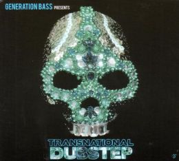 Generation Bass Presents: Transnational Dubstep