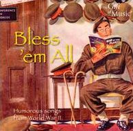 Bless 'Em All: Humorous Songs from World War II