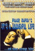 Franz Kafka's It's a Wonderful Life... and Other Strange Tales