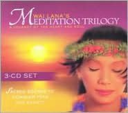 Wai Lana's Meditation Trilogy