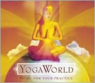 Yoga World: Music for Your Practice
