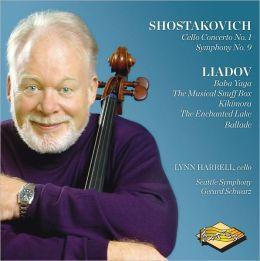 Shostakovich: Cello Concerto No. 1; Symphony No. 9; Liadov: Baba Yaga; Musical Snuff Box