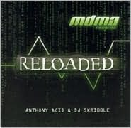 Reloaded: Anthony Acid and DJ Skribble