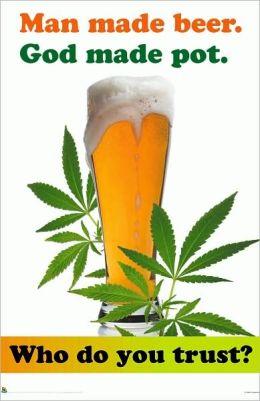Man Made Beer, God Made Pot - Poster