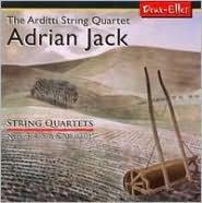 Adrian Jack: String Quartets Nos. 3, 4, 5, 6 &