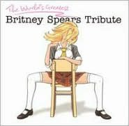 The World's Greatest Britney Spears Tribute