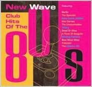 New Wave Club Hits of the 80's