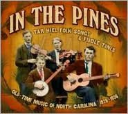 In the Pines: Tar Heel Folks Songs & Fiddle Tunes 1926-1936