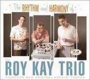 The Rhythm and Harmony of The Roy Kay Trio