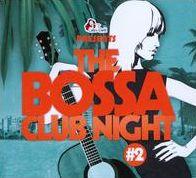 Bossa Club Night, Vol. 2