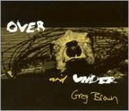 Over & Under (Greg Brown)